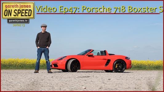 Video Podcast 047: Porsche 718 Boxster S