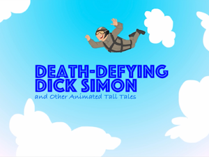 Ep.170 – Death-Defying Dick Simon and Other Animated Tall Tales